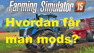 [Guide] Hvordan får man MODS til Farming simulator?