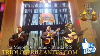 Banda Ms - La Mejor De Todas - Trio Los Brillantes Usa