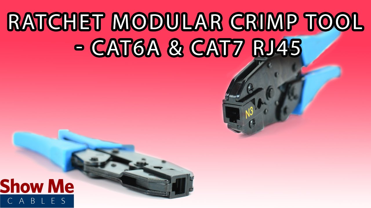 Modular Crimp Tool For Cat6a Cat7 Speed Up Your Data Installation Showmecables Com