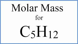 How to Calculate the Molar Mass / Molecular Weight of C5H12 : Pentane