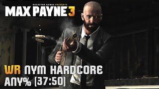 Max Payne 3 - NYM Hardcore Any% Speedrun in [37:50] WORLD RECORD