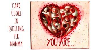 Card Cuore Filigrana di Carta Quilling (Festa della Mamma)Arte per Te