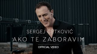 SERGEJ // AKO TE ZABORAVIM (OFFICIAL VIDEO) 4K