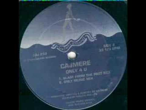 Cajmere - Only 4 U (Blast From The Past Mix) (Cajual)