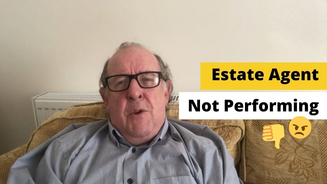 Estate Agent Not Performing