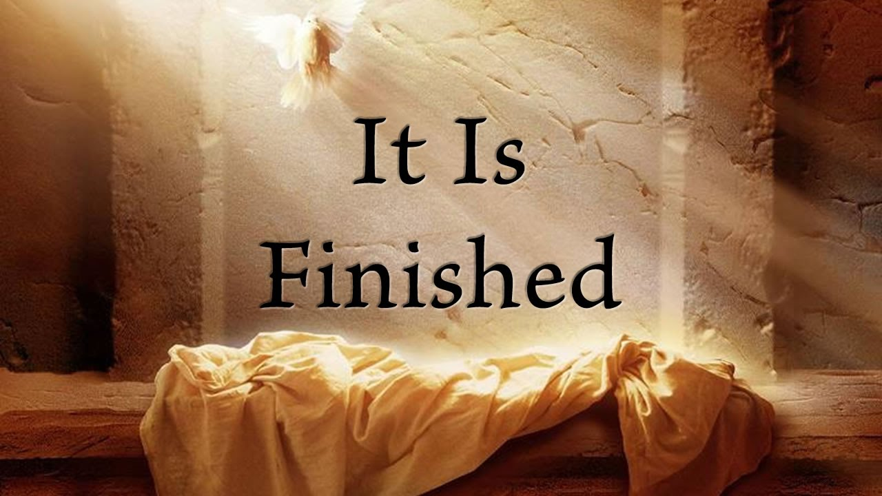 It Is Finished - The Crucifixion and Resurrection Of Jesus Christ ...