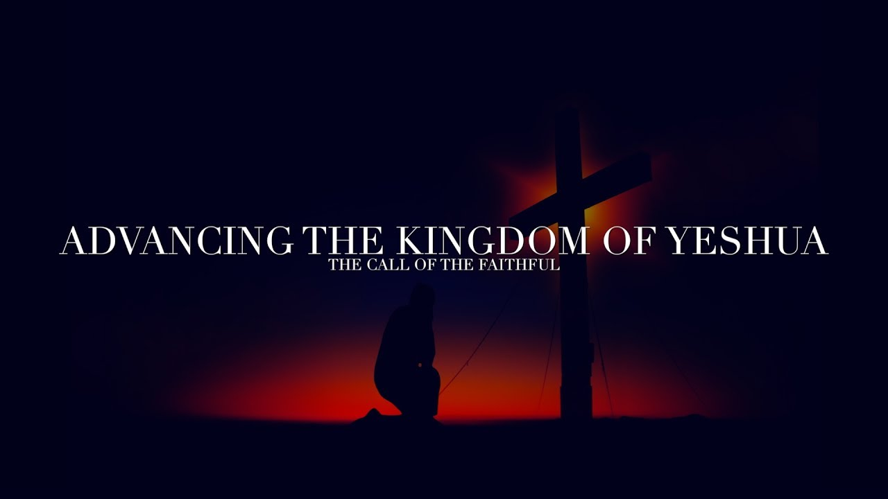 Advancing the Kingdom of Yeshua