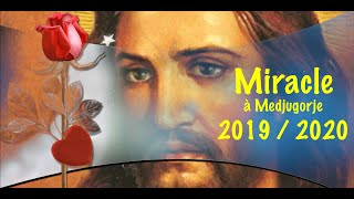 MIRACLE A MEDJUGORJE 2019 / 2020