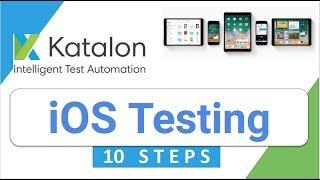 Katalon Studio 22: How to do Mobile (iOS) Testing via 10 Steps