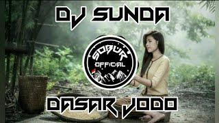 Download DJ SUNDA DASAR JODO VERSI REMIX 2020