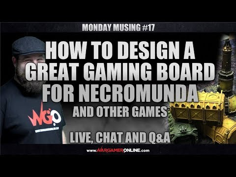Monday Musing #17 How to design a great gaming board for Necromunda, Live Chat and Q&A