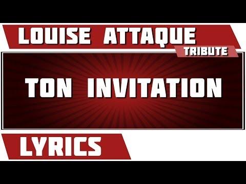 Paroles Ton Invitation  Louise Attaque tribute