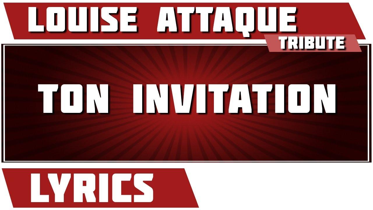 Paroles ton invitation louise attaque tribute youtube stopboris Gallery