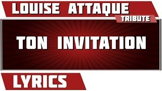 Paroles Ton Invitation - Louise Attaque tribute