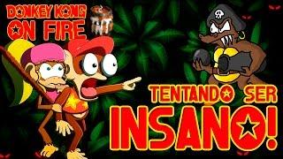 DONKEY KONG ON FIRE #05 - TENTANDO SER INSANO! (feat. TRISTE FINAL) [KAIZO DKC2]