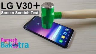 LG V30 Plus Screen Scratch Test Gorilla Glass 5