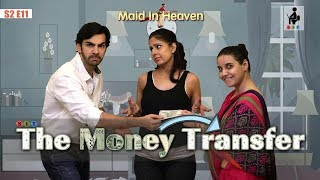 SIT | Maid In Heaven | THE MONEY TRANSFER | S2E11 | Chhavi Mittal | Shubhangi Litoria