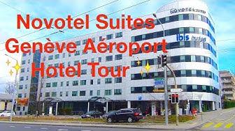 Novotel Suites Genève Aéroport  ✨ Hotel Tour ✨ Le Club Accor Hotel Tester
