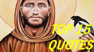 Francis of Assisi Quotes - 15 Saying