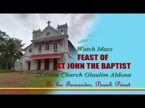ST JOHN THE BAPTIST//Feast Mass//St Anne Church//Olaulim//Fr. Leo Fernandes