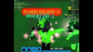 FLOOD ESCAPE 2! roblox §∑રĢî ツ