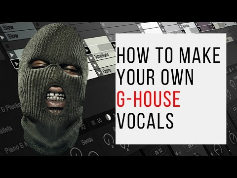 How To Make Your Own G House Vocals|Free Download