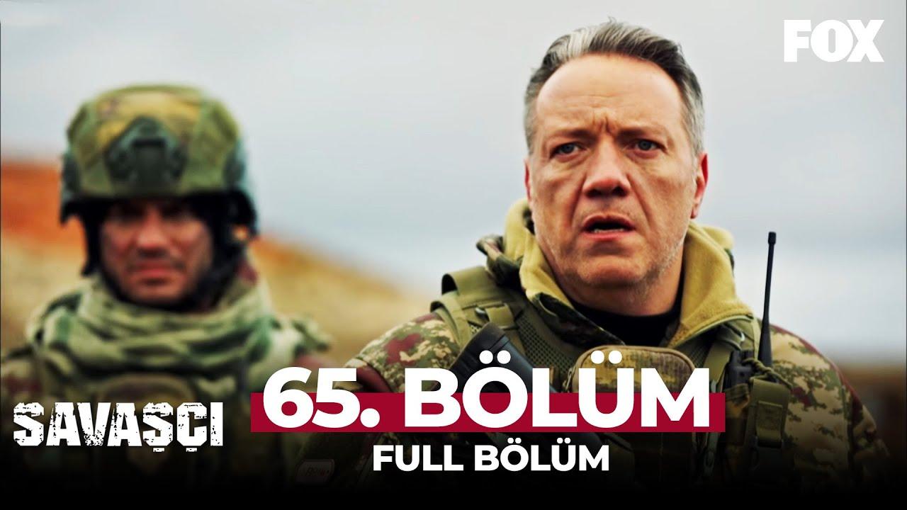 Savaşçı 65. Bölüm