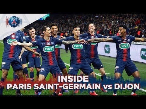 INSIDE - PARIS SAINT-GERMAIN vs DIJON