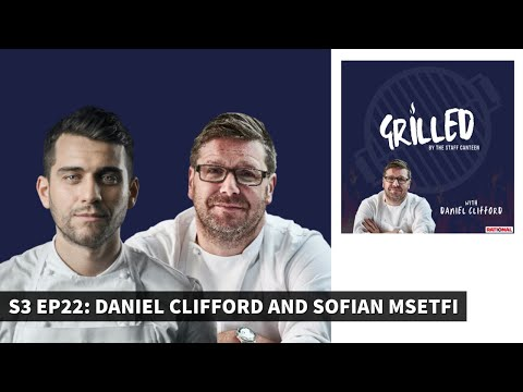 Two Michelin-starred chef Daniel Clifford & Sofian Msetfi Grilled by The Staff Canteen