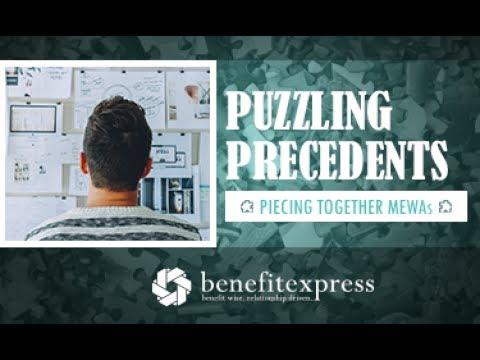 Puzzling Precedents: Piecing Together MEWAs