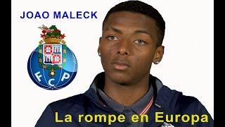 JOAO MALECK LA ROMPE EN EUROPA