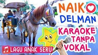 Download Mp3 Naik Delman 🎵🎤 Lagu Anak Versi Karaoke Tanpa Vokal Karoke Seru