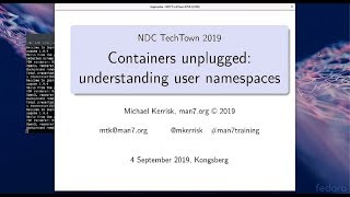 Containers unplugged: understanding user namespaces - Michael Kerrisk
