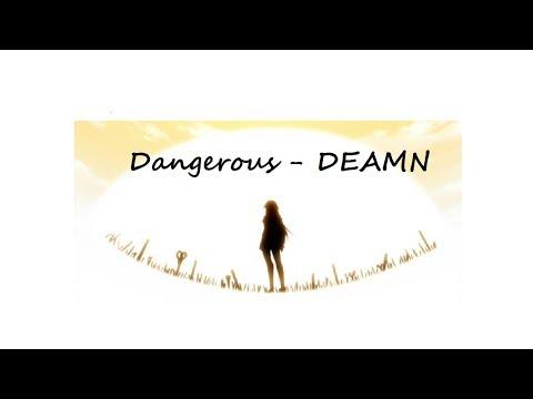 Dangerous - DEAMN [ LYRICS VIDEO]