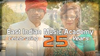 Celebrating 25 Years - East Indian Music Academy