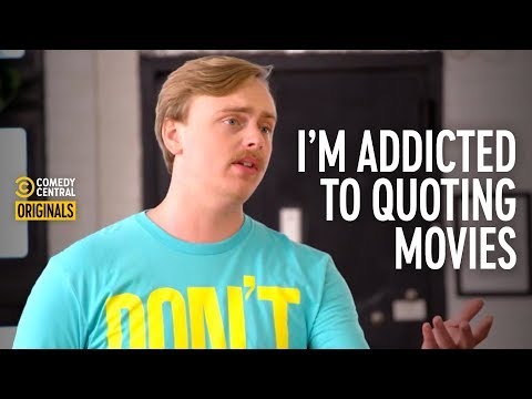 Guy Who Can't Stop Quoting Movies (feat. Gus Johnson) - Addiction Busters