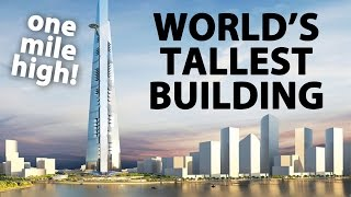 World's Tallest Building -- One Mile Tall!