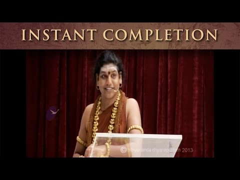 Technique for instant completion by Nithyananda