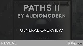 Paths 2 by Audiomodern | Review of Features Presets Tutorial