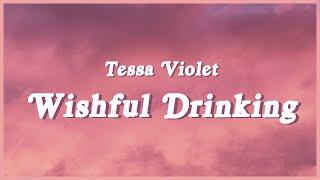 """Download Tessa Violet - Wishful Drinking (Lyrics) """"I can pretend that I don't wanna end, I'm afraid"""" TikTok"""