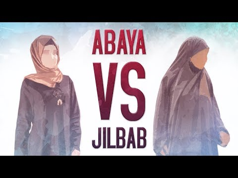 Abaya VS Jilbab?