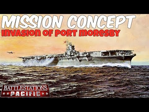 Battlestations: Pacific Mission Idea/Concept: Invasion of Port Moresby
