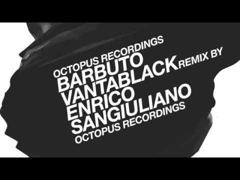 Barbuto - Vantablack (Enrico Sangiuliano Remix) [Octopus]