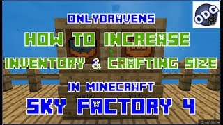 Minecraft - Sky Factory 4 - How to Permanently Increase Inventory and Crafting Space