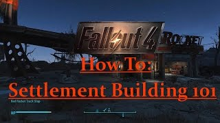 How To Fallout 4: Settlements, Supply Lines, and Shops 101