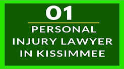 Personal Injury Lawyer in Kissimmee FL | https://Florida-PersonalInjuryLawyers.com/