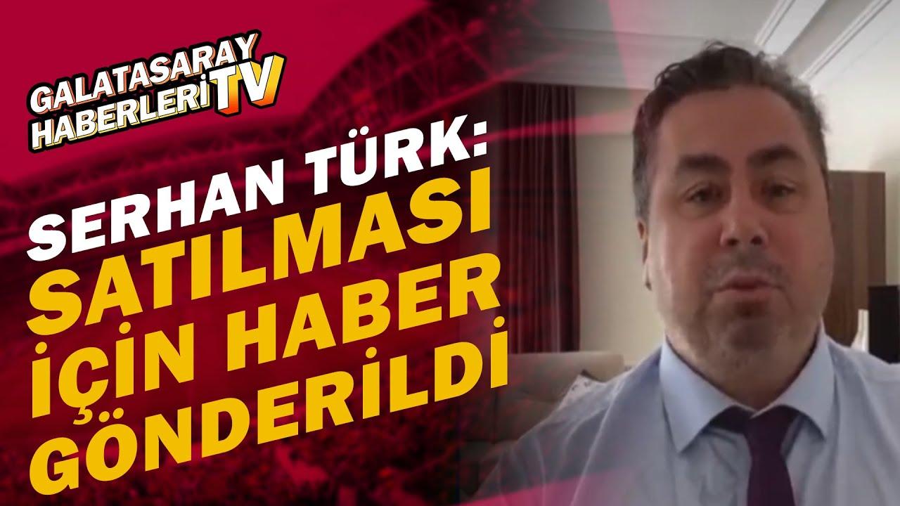 """Serhan Türk, Galatasaray'daki Flaş Ayrılığı Açıkladı: """"Satılması İçin Haber Gönderildi"""""""