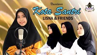 KOTA SANTRI (Nasidaria) Cover By LISNA Dkk