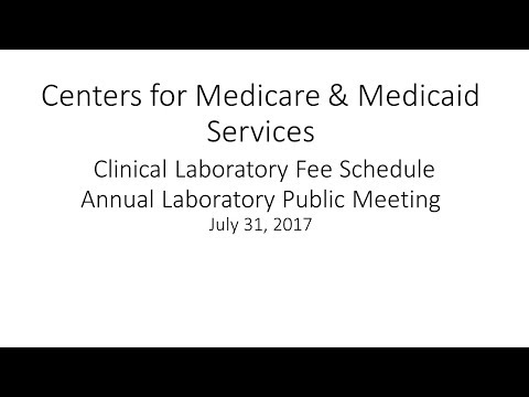 2017 Jul 31st, Clinical Lab Fee Schedule Annual Laboratory Public Meeting (Afternoon Session)
