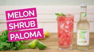 Watermelon & Jalapeno Shrub Paloma Recipe